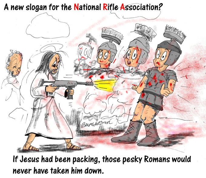 Cartoon: If Jesus had been packing, those pesky Romans would never have taken him down.
