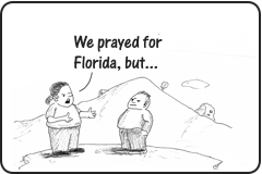 Link to story We Prayed for Florida, but...